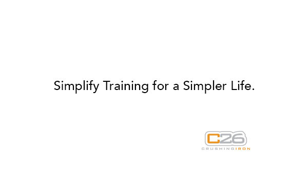 Simplify Training for a Simpler Life