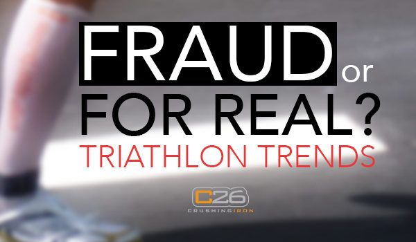 Triathlon Trends: Fraud or For Real?