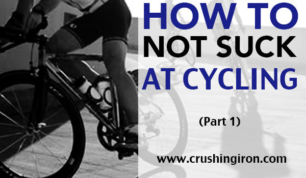 How To Not Suck At Cycling